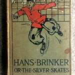 Hans Brinker or The Silver Skates, 1910, Hurst and Co