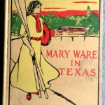 Mary in Texas, 1910, L C Page and Co