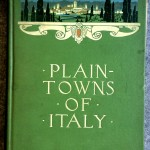 Plain-Towns of Italy, 1911, Houghton Mifflin Co